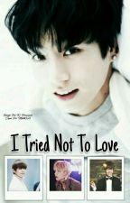 I tried not to Love {VKook/TaeKook} by K-Trouxiane