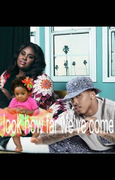 Look how far we've come {sequel to Song Cry-August Alsina FAN~Fiction}