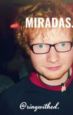 Miradas (Ed Sheeran). by SingWithEd