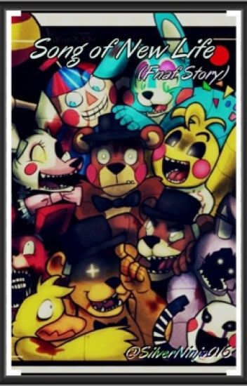 Song of New Life (Fnaf Story)