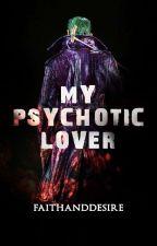 My Psychotic Lover(under editing) by JokesbyJoker