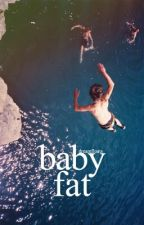 Baby Fat by dreamfloats