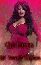 Club Dreams by Wendy_Haynes37