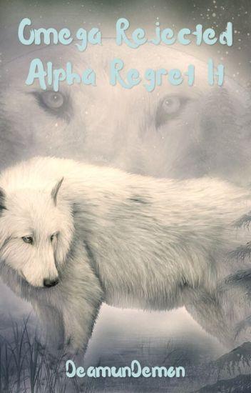 Omega Rejected Alpha Regret It