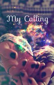 My Calling by XiomaraBanuelos3