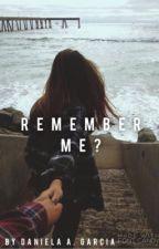 Remember Me? by ella_bvby