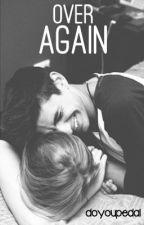 Over Again. ~ Secuela de Loverboy - Nathan Sykes Fanfic. (versión español) by doyoupedal