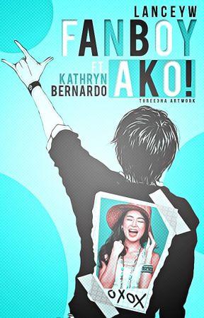 Fanboy Ako! Ft. Kathryn Bernardo  by Lanceyw