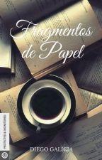 Fragmentos de Papel © #NDAWARDS2016 #PremiosParis2k16 #PBMinds2016 by diego_galicia22