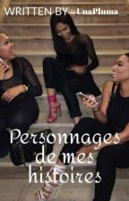 Personnages De Mes Histoires  by UnaPluma__