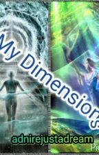 My Dimensions by Adnirejustadream