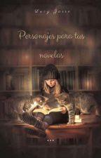 Personajes para tus Novelas by AlexJassoUrdiales