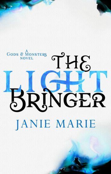 The Light Bringer, Gods & Monsters #3 No longer online✖ by janie1617