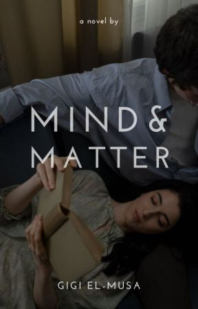 Mind and Matter | ✓ by ginawriter