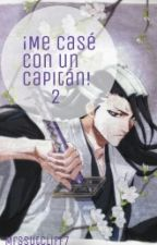 ¡Me Casé con un Capitán! 2 (Pausada) by MrsSutcliff7
