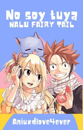 ¡No soy tuya!-NaLu Fairy Tail
