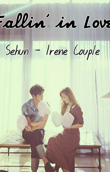 Fallin' In Love [Sehun - Irene Fanfiction]