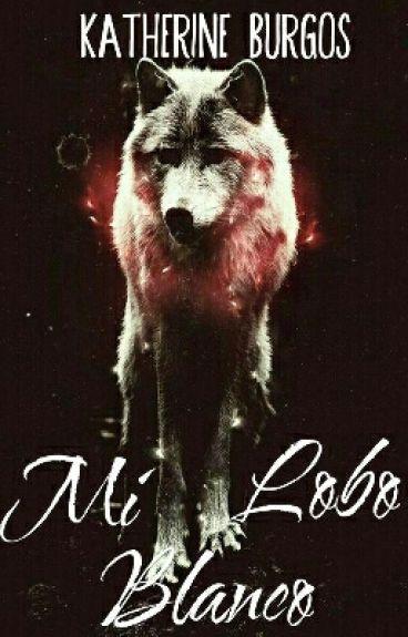 Mi Lobo Blanco #Pnovel / #ROAWARDS2016