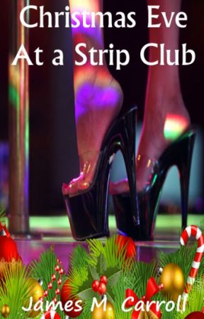 Christmas Eve At a Strip Club by James_M_Carroll