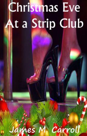 Christmas Eve At a Strip Club by James_M_Carroll