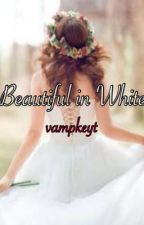 Beautiful in White by vampkeyt