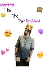 Vegetta Is The Type Boyfriend. by -Lawliet