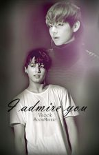 I Admire You~ Vkook fanfic by SoonMinnie