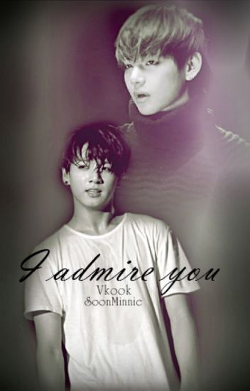 I Admire You~ Vkook fanfic