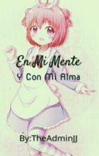 En Mi Mente y Con Mi Alma by TheAdminJJ