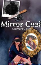 Mirror Coal (Crawford Collins) by mk_vasquez