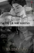 Pídeme Lo Que Quieras [Freddy Leyva Y Tú] HOT ~ TERMINADA~ *Adaptada* 1ra Parte  by VillaDePandas