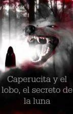 Caperucita y el lobo, el secreto de la luna. (En edición) by frann_gold