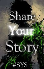 Share Your Story by Share_Your_Story