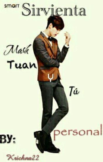 Sirvienta Personal (Mark Tuan y Tú )