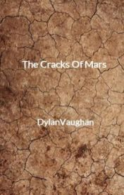 The Cracks Of Mars by DylanVaughan