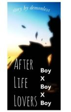 After Life Lovers BOYXBOYXBOY (Book 2: Angel Demon Love Series) by demonless