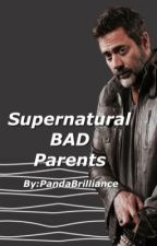 Supernatural BAD Parents by hermeticus