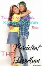 Tulak ng Bibig, Kabig ng Dibdib Series 1: The Persistent Hoodlum (EXCLUSIVE) by phrladyj27
