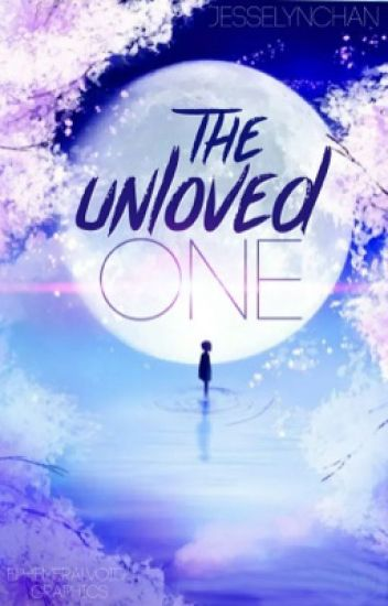 The Unloved One(PoT Fanfic) |HIATUS|