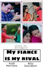 My Fiance Is My Rival by Mvitmprit