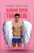 Kadang Cupid Tuh Tolol (REPUBLISHED) by MaaarioBaaastian