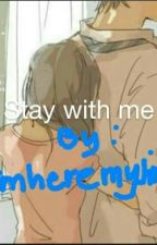 Stay With Me by Imheremyjin