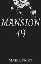 MANSION 49 by MariaNgiti