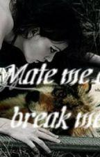 Mate me or break me (Watty awards 2012) by Jinx-kNightshade