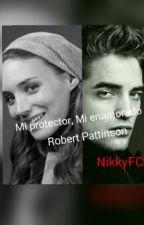 Mi Protector, Mi Enamorado (Robert Pattinson) by NikkyFCh