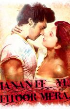 MANAN FF - YEH FITOOR MERA...(ON HOLD)  by swadhinta_rajput