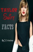 Taylor Swift FACTS :) by CristineLouiseFat
