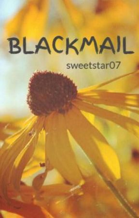 BLACKMAIL (On-going) by sweetstar07