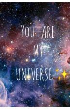 You are my universe ✨ by bipolaruser