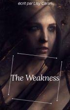 The Weakness by teenfantasticstories